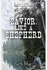 Savior, Like A Shepherd (Orphans of the West Book 1) Kindle Edition