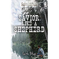 Savior, Like A Shepherd (Orphans of the West Book 1)