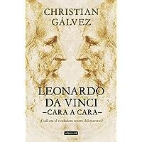 Leonardo da Vinci cara a cara / Face-to-face with Leonardo da Vinci (Spanish Edition)