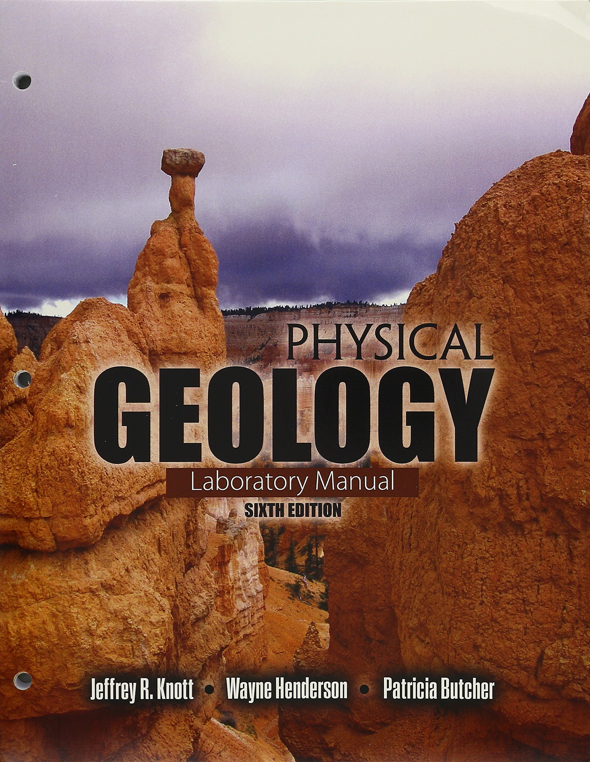 Physical Geology: Amazon.co.uk: Jeffrey R. Knott, Wayne Henderson, Patricia  Butcher, Kristin Weaver Bowman: 9781465296658: Books