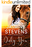 Only You: An Australian Rural Romance (The Holbrook Series Book 3)