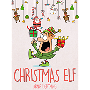 Christmas Elf: Christmas Stories, Funny Jokes, and Amazing Christmas Activities for Kids!