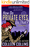 How Do Private Eyes Do That?: Second Edition, Revised and Enlarged