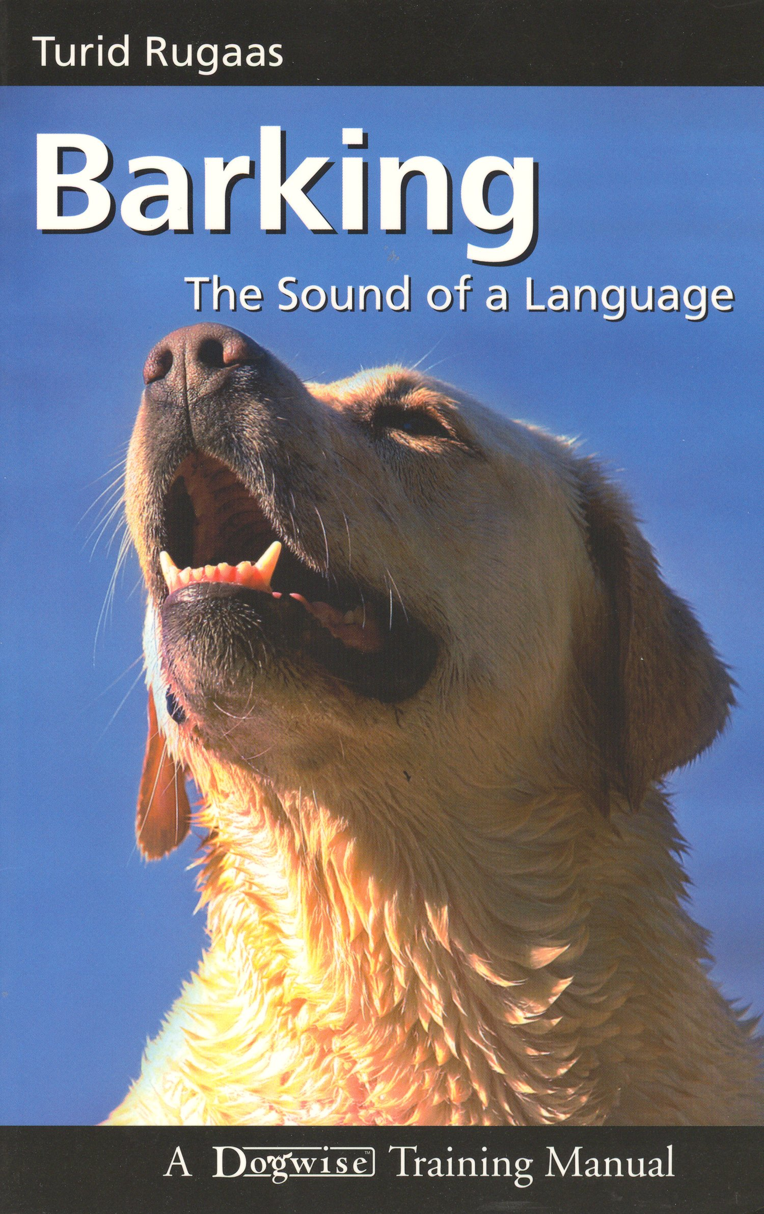 Barking: The Sound of a Language (Dogwise Training Manual) by Brand: Dogwise Publishing