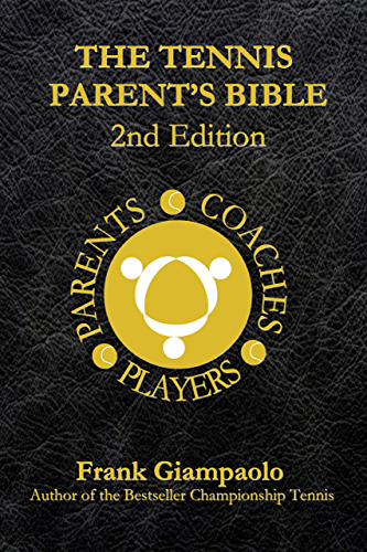 The Tennis Parent's Bible: 2nd Edition