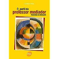 O perfil do professor mediador: Pedagogia da Mediação