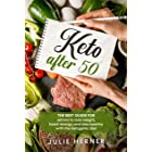 Keto After 50: The Best Guide for Seniors to Lose Weight, Boost Energy and Stay Healthy with Ketogenic Diet (Feeling great af
