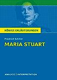 Maria Stuart.: Textanalyse und Interpretation mit ausführlicher Inhaltsangabe und Abituraufgaben mit Lösungen (Königs Erläuterungen 5)
