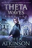 Theta Waves Book 1 (Theta Waves Episodes 1-3) (Theta Waves Trilogy)