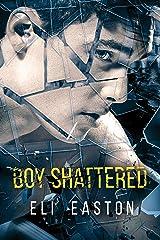 Boy Shattered Kindle Edition