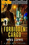 Forbidden Cargo (The Noah Reid Series Book 4)