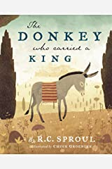 The Donkey Who Carried a King Hardcover