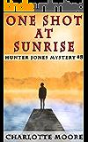 One Shot at Sunrise (Hunter Jones Mystery Book 8)