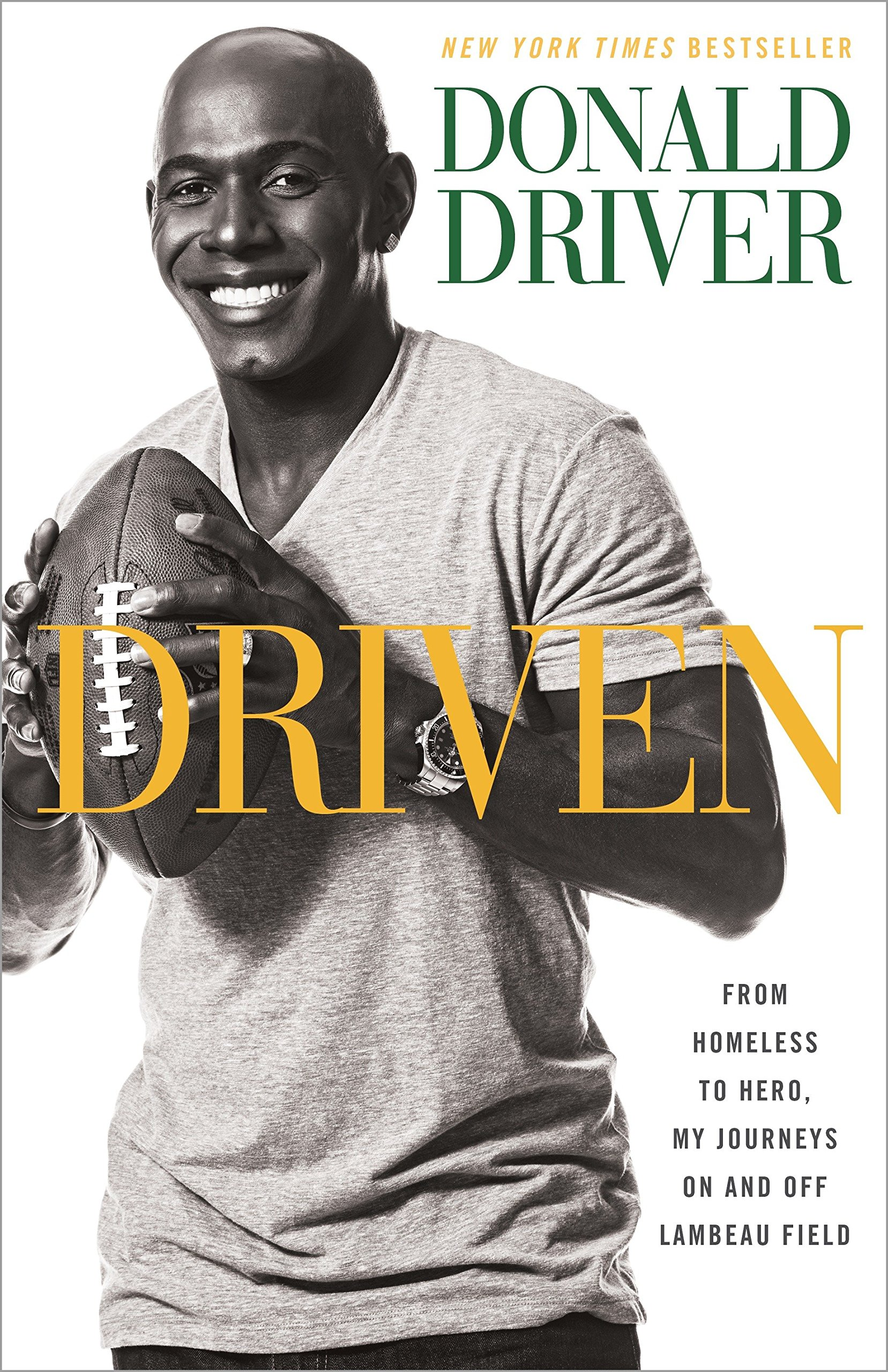Driven: From Homeless to Hero, My Journeys On and Off Lambeau Field: Donald  Driver: 9780385349161: Amazon.com: Books