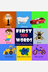 First 100 Words. A Picture Book for Baby Kindle Edition