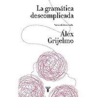 La Gramática Descomplicada / Easygoing Grammar