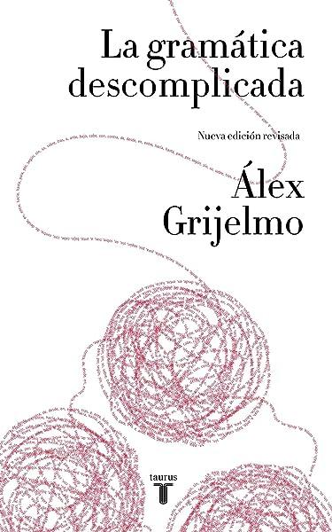 La gramática descomplicada nueva edición revisada Lenguaje ...