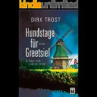 Hundstage für Greetsiel - Ostfriesland-Krimi (Jan de Fries 3) (German Edition)