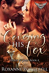 Covering His Fox: Paranormal Dating Agency (Heads N' Tails Series Book 4) Kindle Edition
