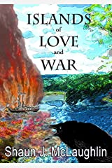 Islands of Love and War: A story of smugglers, river pirates, love, war and freedom fighters Kindle Edition