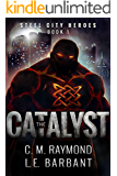 The Catalyst (Steel City Heroes Book 1)