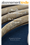Beneath the Carob Trees: The Lost Lives of Cyprus (English Edition)