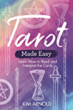 Tarot Made Easy: Learn How to Read and Interpret the Cards