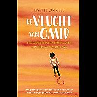 De vlucht van Omid: een waargebeurd verhaal over zijn reis naar Nederland