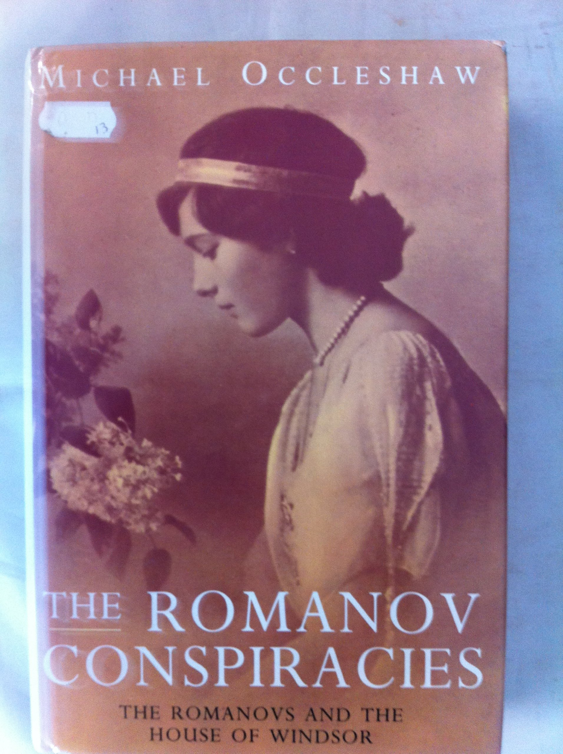 The Romanov Conspiracies: The Romanovs And The House Of Windsor: Michael  Occleshaw: 9781855925182: Amazon: Books