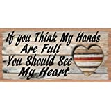 If You Think My Hands Are Full You Should See My Heart