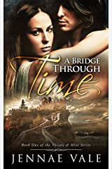 A Bridge Through Time: Book 1 of The Thistle & Hive Series Kindle Edition