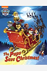 The Pups Save Christmas! (PAW Patrol) Kindle Edition