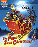 The Pups Save Christmas! (PAW Patrol)