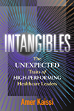 Intangibles: The Unexpected Traits of High-Performing Healthcare Leaders (ACHE Management Series) (English Edition)