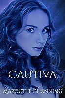 CAUTIVA: Una Historia De Amor Romance Y Pasión