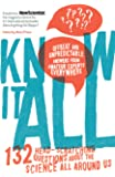 Know It All: 132 Head-Scratching Questions About the Science All Around Us