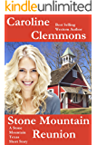 Stone Mountain Reunion: A Men of Stone Mountain Texas Short Story (Men Of Stone Mountain, Texas Book 5)