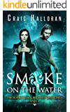 Smoke on the Water (Book 4 of 10): An Urban Fantasy Shifter Series (The Supernatural Bounty Hunter Series)