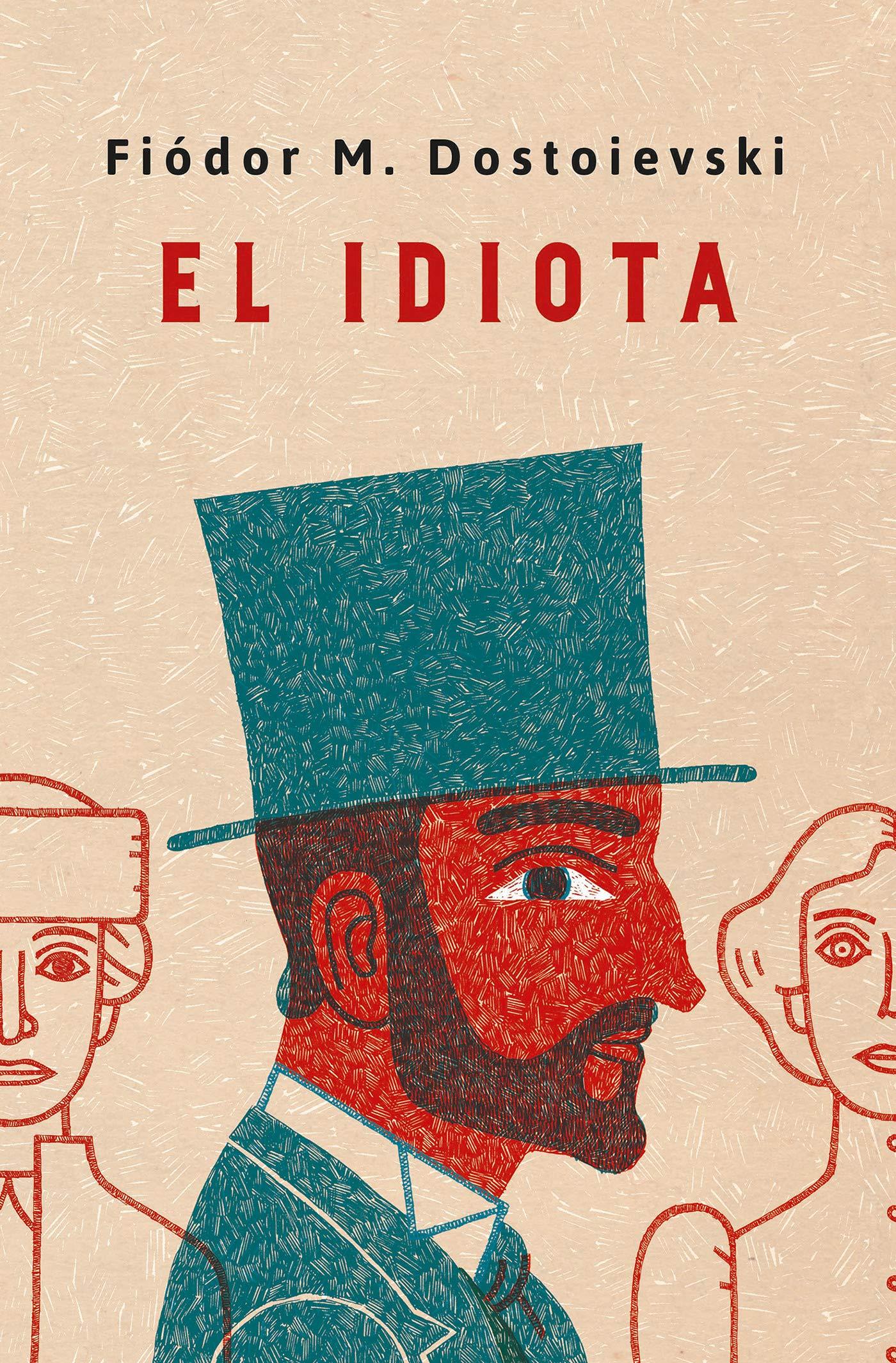 El idiota. Edición conmemorativa / Idiot. Commemorative ...