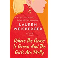 Where the Grass Is Green and the Girls Are Pretty: A Novel