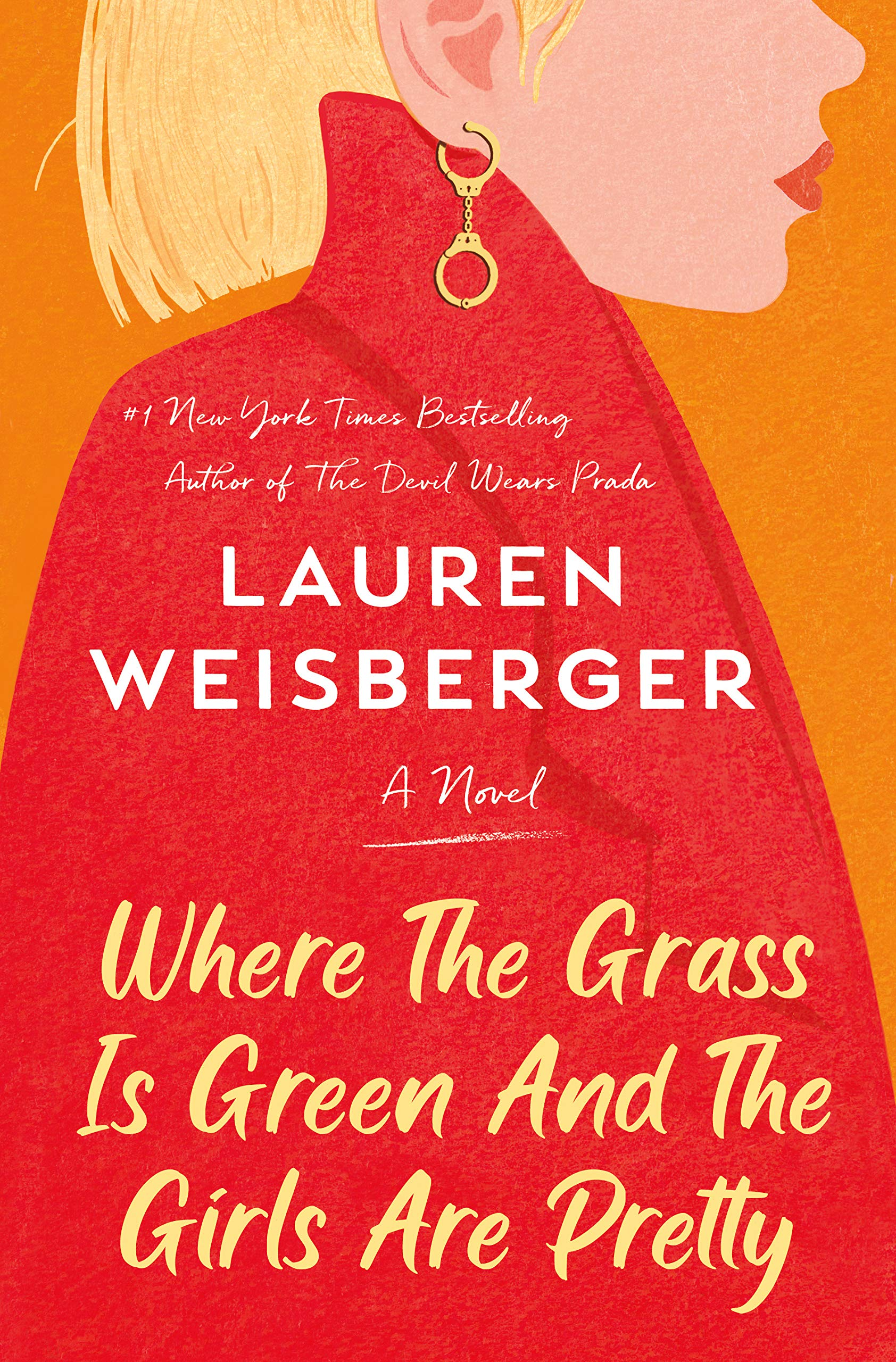 Where the Grass Is Green and the Girls Are Pretty: A Novel: Weisberger,  Lauren: 9781984855565: Amazon.com: Books