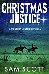 Christmas Justice: A Christmas Historical Western (Western Justice Book 4) Kindle Edition