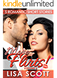 More Flirts! 5 Romantic Short Stories (The Flirts! Short Stories Collections Book 6)