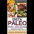 Dieta Paleolítica - Dieta Paleo para iniciantes Inclui Programa de Transição e Receitas para perder peso: Saiba os benefícios da dieta paleolítica para a saúde e como perder peso