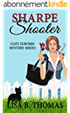 Sharpe Shooter (Cozy Suburbs Mystery Series Book 1) (English Edition)