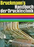 Bruckmann's Handbuch der Drucktechnik.