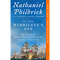 In the Hurricane's Eye: The Genius of George Washington and the Victory at Yorktown (The American Revolution Series Book…