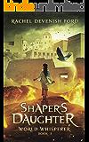 Shaper's Daughter (World Whisperer Book 3)