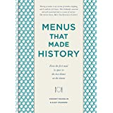 Menus that Made History: Over 2000 years of menus from Ancient Egyptian food for the afterlife to Elvis Presley's wedding bre