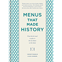 Menus that Made History: Over 2000 years of menus from Ancient Egyptian food for the afterlife to Elvis Presley's…